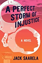 A Perfect Storm of Injustice