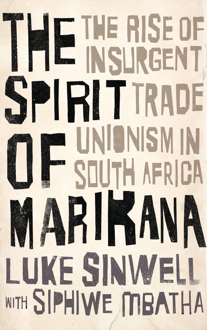 The Spirit of Marikana: The Rise of Insurgent Trade Unionism in South Africa (Wildcat)