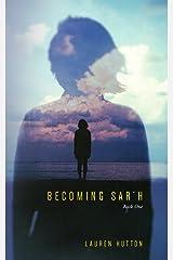 Becoming Sar'h: Book One (Becoming Sar'h Book Series 1) Kindle Edition