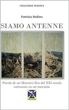 Siamo Antenne: Parole di un Maestro Zen del XXI secolo catturate su un taccuino