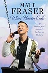 When Heaven Calls: Life Lessons from America's Top Psychic Medium Kindle Edition