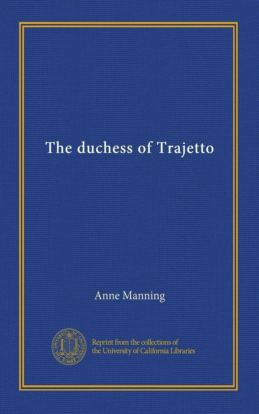 大名前でシーボードThe duchess of Trajetto