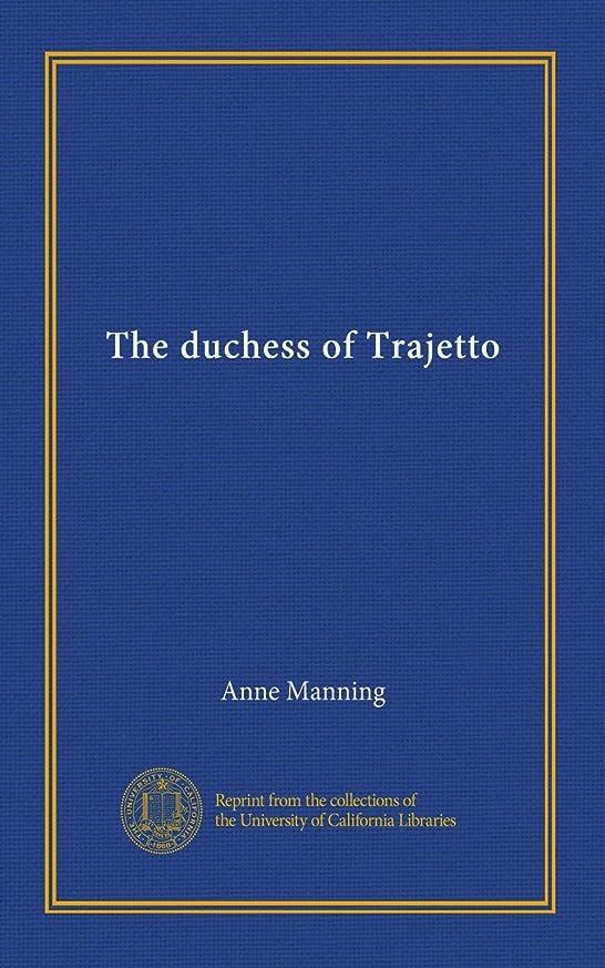 意気消沈した注入するスカイThe duchess of Trajetto