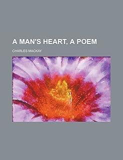 A Man's Heart, a Poem