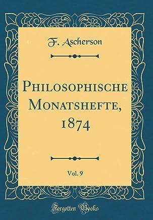 Philosophische Monatshefte, 1874, Vol. 9 (Classic Reprint)