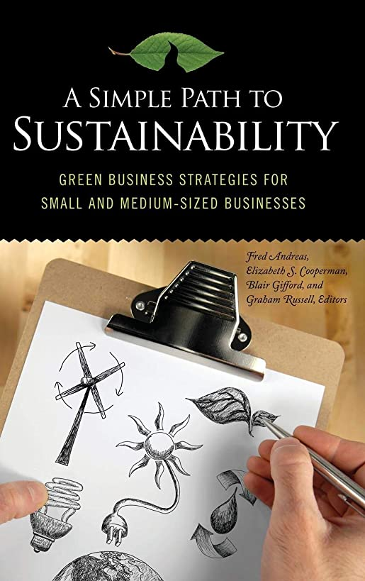 A Simple Path to Sustainability: Green Business Strategies for Small and Medium-Sized Businesses