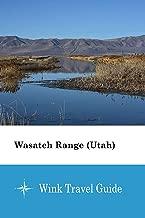 Wasatch Range (Utah) - Wink Travel Guide (English Edition)