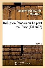 Robinson français ou Le petit naufragé. Tome 2