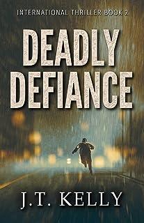 Deadly Defiance: International Thriller Book 2