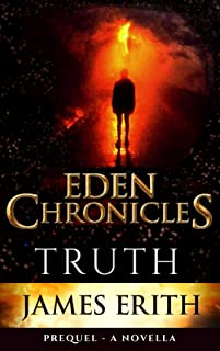 TRUTH: A Prequel (EDEN CHRONICLES Book 0) (English Edition)