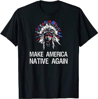 Best make america native again shirt Reviews