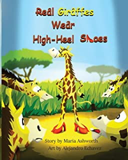 Real Giraffes Wear High-heel Shoes: A gender-neutral picture book for children who care to be different
