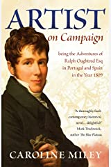 Artist on Campaign: being the Adventures of Ralph Oughtred Esq in Portugal and Spain in the Year 1809 Paperback