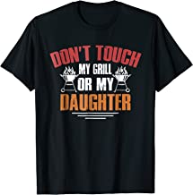 Don't Touch My Grill Or My Daughter Grilling Dad T-shirt