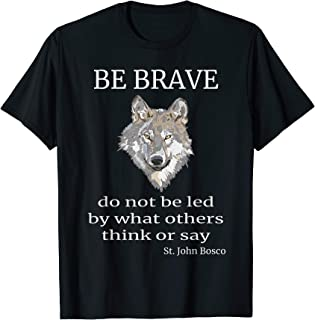 Catholic T-Shirt - Be Brave - St. John Bosco quote