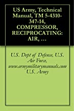 US Army, Technical Manual, TM 5-4310-347-14, COMPRESSOR, RECIPROCATING: AIR, POWER DRIVE CFM, 175 PSI, (CHAMPION MODEL HR2-3M-1), (FSN 4310-752-9511), military manauals, special forces