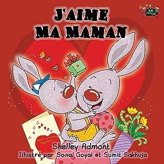 J'aime Ma Maman: I Love My Mom (French Edition)