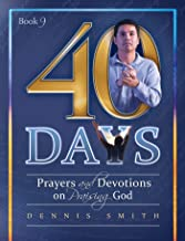 40 Days: Prayers and Devotions on Praising God Book 9