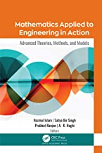Mathematics Applied to Engineering in Action: Advanced Theories, Methods, and Models