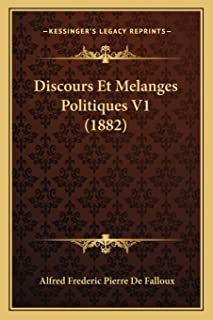 Discours Et Melanges Politiques V1 (1882)