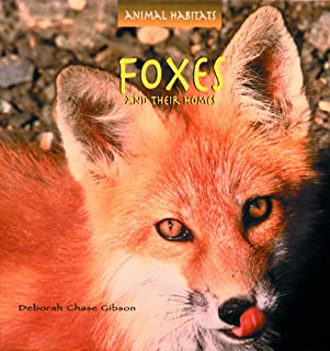Foxes and Their Homes (Animal Habitats)
