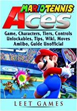 Mario Tennis Aces Game, Characters, Tiers, Controls, Unlockables, Tips, Wiki, Moves, Amiibo, Guide Unofficial