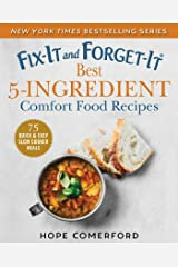 Fix-It and Forget-It Best 5-Ingredient Comfort Food Recipes: 75 Quick & Easy Slow Cooker Meals Kindle Edition
