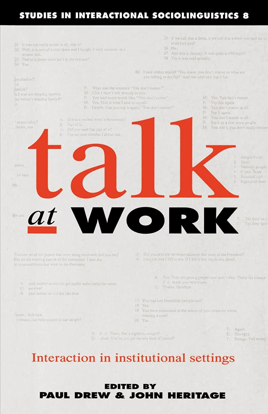 機械大佐コンパスTalk at Work: Interaction in Institutional Settings (Studies in Interactional Sociolinguistics)