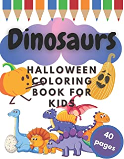 Dinosaurs Halloween Coloring Book for Kids: Trick or Treat Cool Reptiles Creatures for Kids and Toddlers Age 2-5