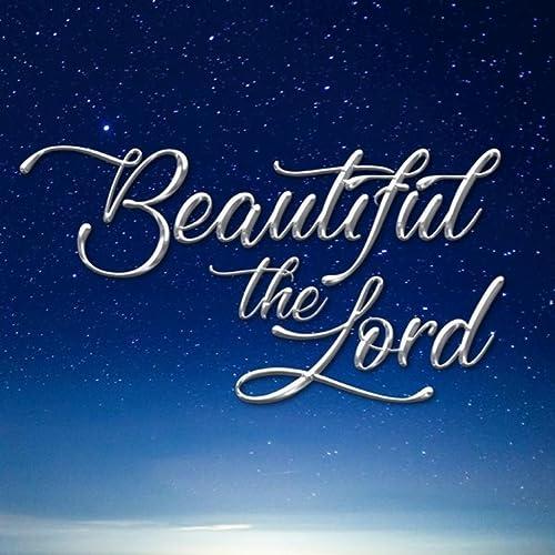Beautiful The Lord