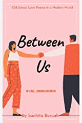 Between Us: Of Love, Longing and More Kindle Edition