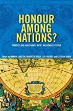Honour Among Nations?: Treaties And Agreements With Indigenous People