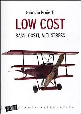 Low cost. Bassi costi, alti stress (Eretica)
