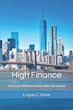 High Finance: The Secrets Wall Street Doesn't Want You to Know (The Millionaire Trader)