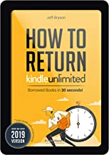 How to Return Kindle Unlimited Borrowed Books in 30 Seconds!: Step-By-Step Easy Guide with Screenshots on Return your Books off your Kindle Reader, Fire, ... Tricks 2019 UPDATED (Kindle Master Book 1)