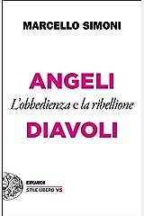Angeli e Diavoli: L'obbedienza e la ribellione (Einaudi. Stile libero extra) (Italian Edition) Versión Kindle