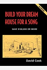 Build Your Dream House for a Song: And Own It Free & Clear in Five Years Broché