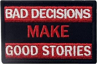 Bad Decisions Make Good Stories Tactical Patch Embroidered Morale Applique Fastener Hook & Loop Emblem