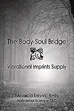 The Body-Soul Bridge Vibrational Imprints Supply;The Body-Soul Bridge