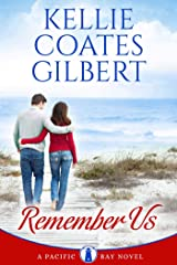 Remember Us (The Pacific Bay Series Book 2) Kindle Edition