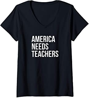 Womens America Needs Teachers Professor Public Private School Teach V-Neck T-Shirt