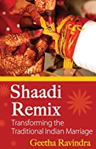 Shaadi Remix: Transforming the Traditional Indian Marriage