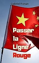Passer la Ligne Rouge (French Edition)