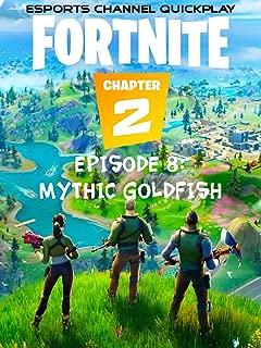 Esports Quickplay Fortnite Chapter 2 Episode 8: Mythic Goldfish