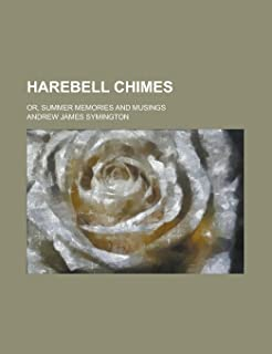 Harebell Chimes; Or, Summer Memories and Musings