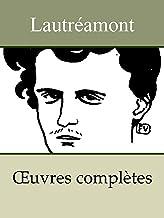 Lautréamont - Oeuvres complètes: Les Chants de Maldoror, Poésies I et II (Annoté) (French Edition)