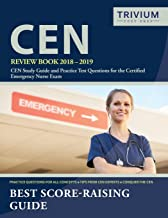 CEN Review Book 2018-2019: CEN Study Guide and Practice Test Questions for the Certified Emergency Nurse Exam