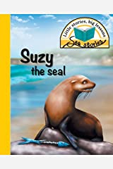 Suzy the seal: Little stories, big lessons (Sea Stories) Paperback