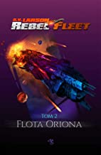 Rebel Fleet Tom 2 Flota Oriona (Polish Edition)