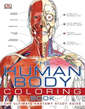 Download The Human Body Coloring Book: The Ultimate Anatomy Study Guide PDF